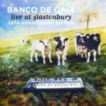 Live-at-Glastonbury-20th anniversary-1000px